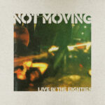 Not Moving Live in the Eighties